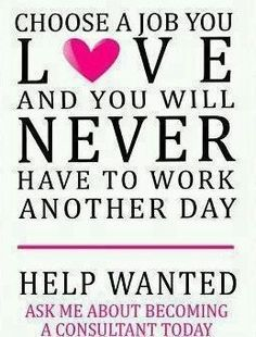 Choose a job you love and you will never have to work another day!!!  RaeAnn 270-872-3378 https://RaeAnn.Scentsy.us https://fb.com/RaeAnn.Scentsy