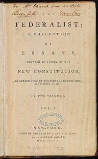 The Federalist Papers- arguments for the US Constitution