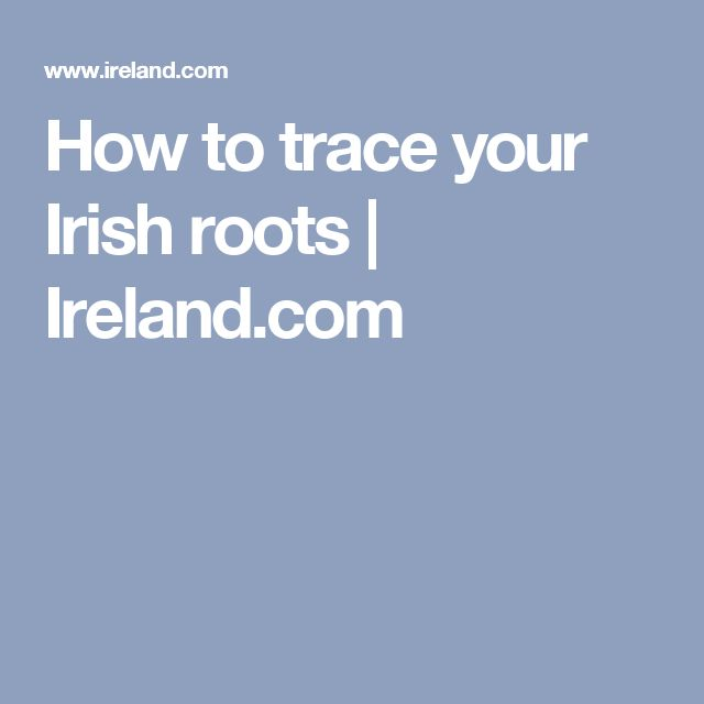 How to trace your Irish roots | Ireland.com