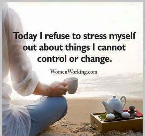 من الان، انا ارفض ان اعيش في توتر فقط لأنني اقلق بشأن اشياء لا استطيع التحكم بها او تغييرها