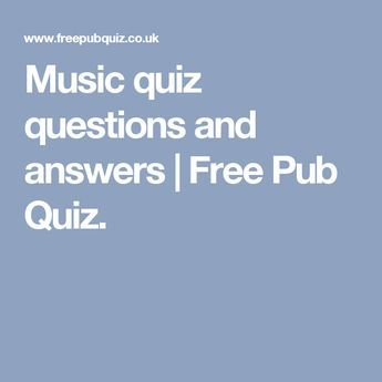 Music quiz questions and answers | Free Pub Quiz.