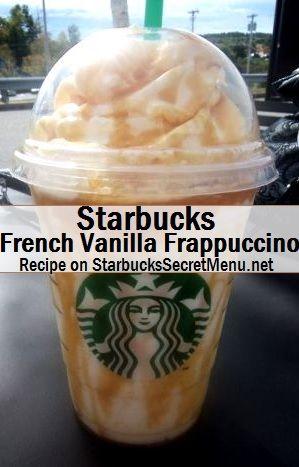 French Vanilla Frap - Order Vanilla Bean Frap, add 1.5 pumps hazelnut syrup, top with caramel drizzle.