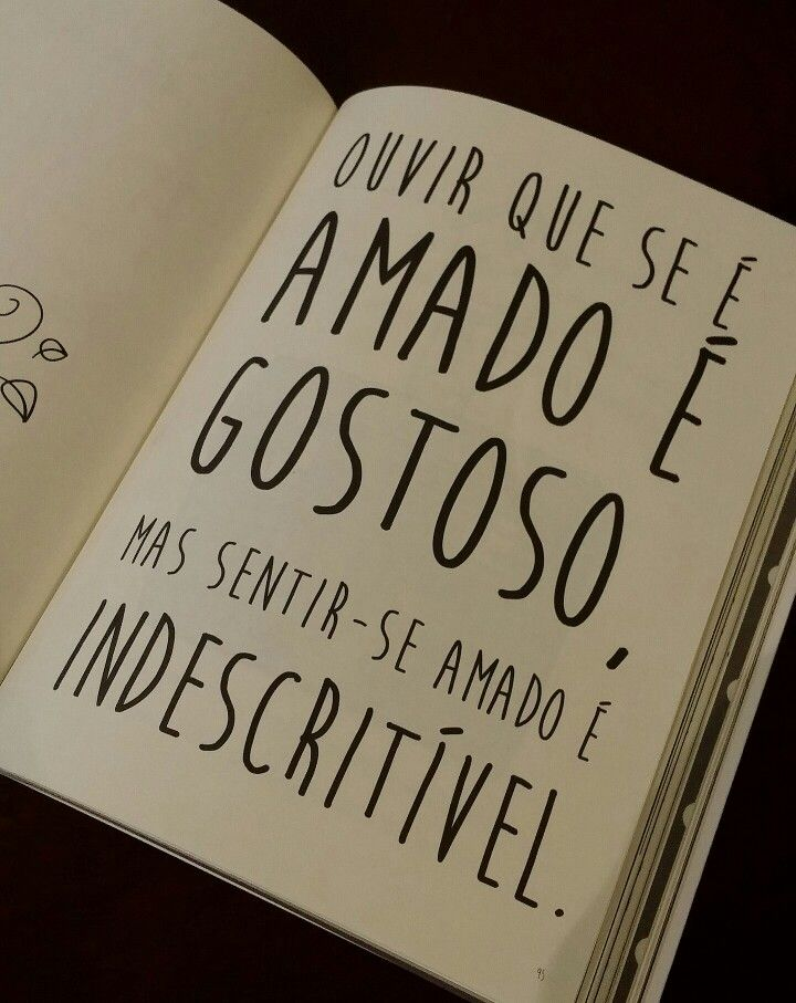 Ouvir que se é amado é gostoso, mas sentir-se amado é indescritível. (Frederico Elboni)
