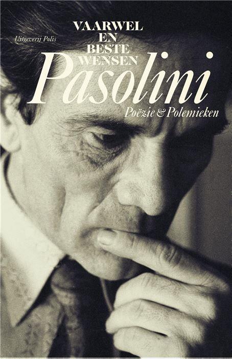 Vaarwel en beste wensen  Pier Paolo Pasolini blijft fascineren. Ruim veertig jaar na zijn gruwelijke dood - de moord blijft onopgelost - vormt het oeuvre van de grote Italiaanse schrijver dichter en filmmaker nog steeds een inspiratiebron. Vooral zijn latere poëzie en maatschappijkritische werk staan weer volop in de belangstelling. In de jaren zestig en zeventig ontpopte Pasolini zich tot een moedig en gepassioneerd criticus van de consumptiemaatschappij. Zijn beruchte polemische teksten…