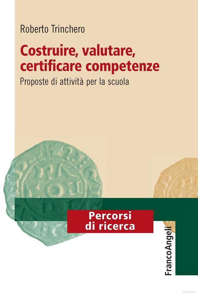 Costruire, valutare, certificare competenze. Proposte di attività per la ... - Roberto Trinchero - Google Books