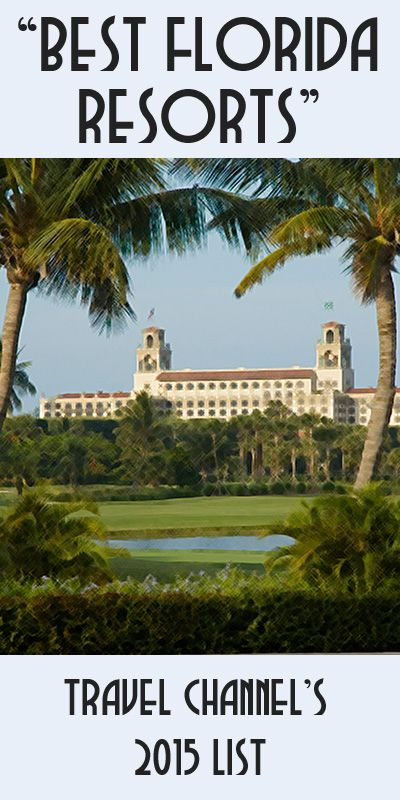 """TRAVEL CHANNEL'S """"BEST FLORIDA RESORTS"""" 2015 - The well-respected guide to traveling, The Travel Channel, has released a list of the """"Best Florida Resorts"""" to visit and you will want to see which resorts graced the top of the list! #florida #bestfloridaresorts"""
