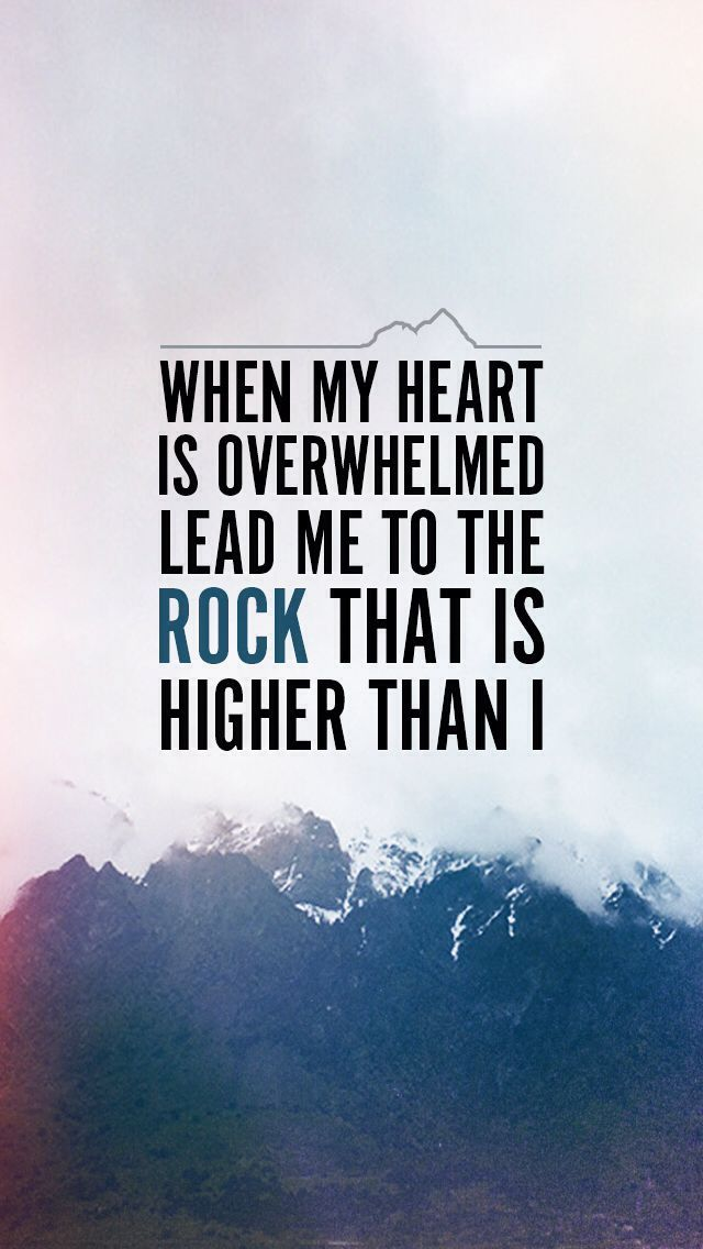 From The End Of Earth I Will Cry To You When My Heart Is Overwhelmed Lead Me Rock That Higher Than Psalm 61