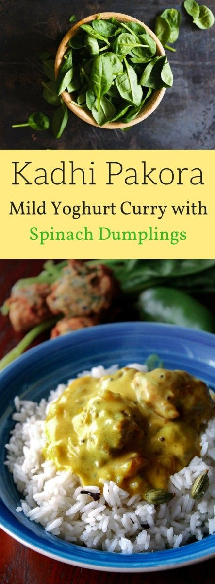 Kadhi Pakora / Indian Yoghurt Curry with Spinach Dumplings. Fans of vegetarian Indian dishes will love this mouthwatering traditional Punjabi Kadhi Pakora. It's an easy-to-make, mild Yoghurt Curry with Spinach Dumplings (Pakoras)