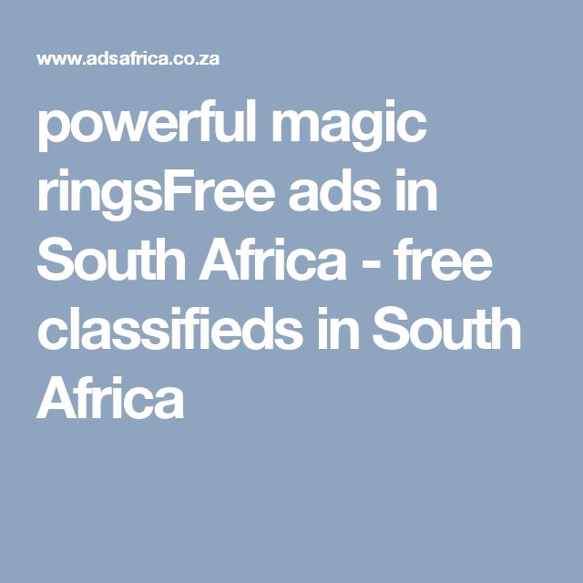 powerful magic ringsFree ads in South Africa - free classifieds in South Africa