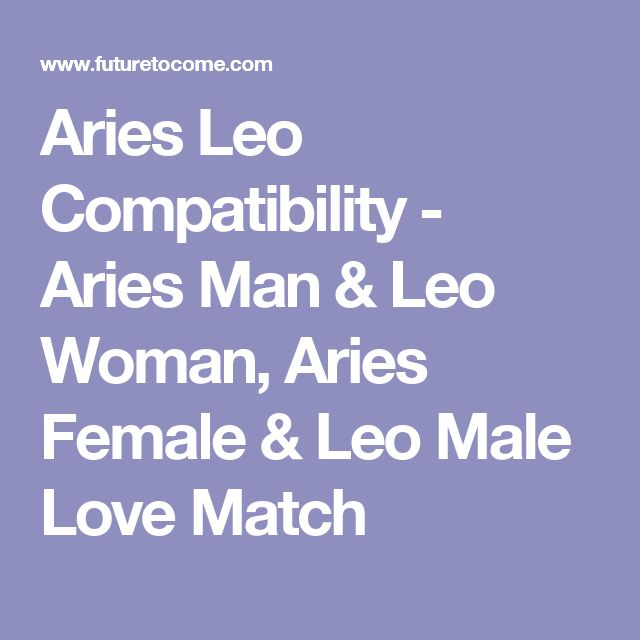 love match for leo and aries Given below is information about the zodiac sign of aries, along with its love traits and the perfect love & romance match for an aries.