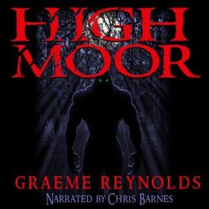 High Moor by Graeme Reynolds - Audiobook Review