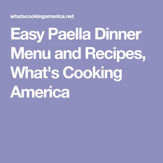 Easy Paella Dinner Menu and Recipes, What's Cooking America