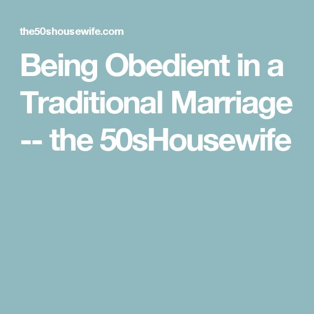 Being Obedient in a Traditional Marriage -- the 50sHousewife