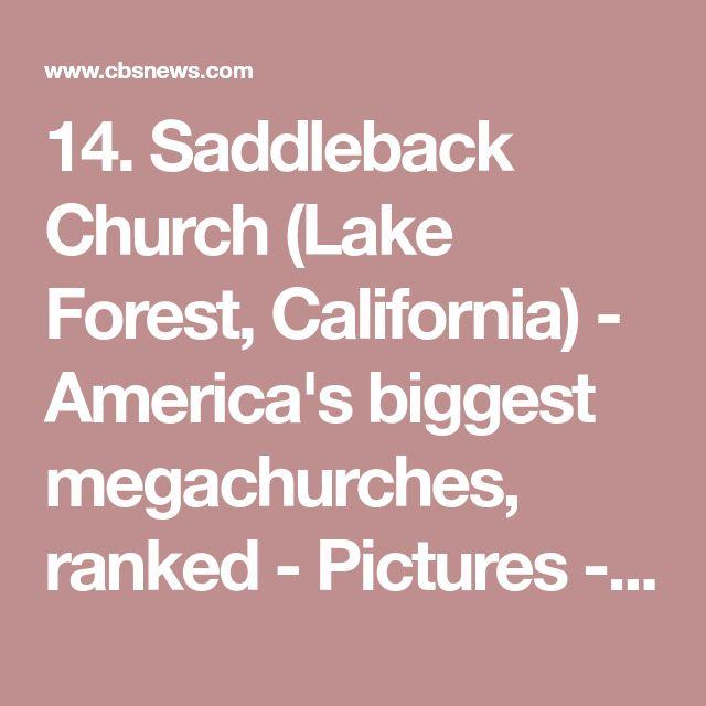 14. Saddleback Church (Lake Forest, California) - America's biggest megachurches, ranked - Pictures - CBS News