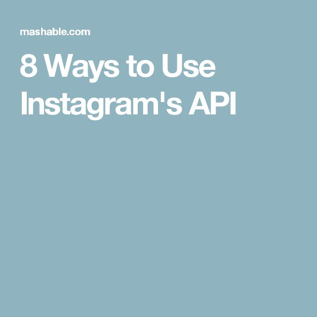 8 Ways to Use Instagram's API