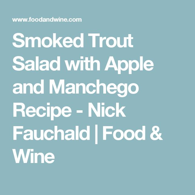 Smoked Trout Salad with Apple and Manchego Recipe - Nick Fauchald | Food & Wine