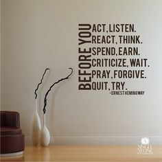 Wall Decal Quote Before You Act Ernest by singlestonestudios, $28.00