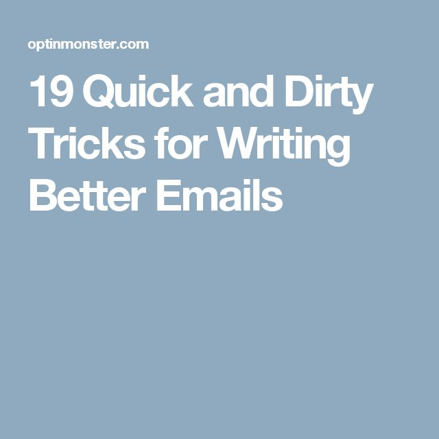 19 Quick and Dirty Tricks for Writing Better Emails