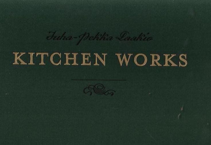Kitchen Works * Juha-Pekka Laakio * Bildband Fotografie Photographie Fotokunst