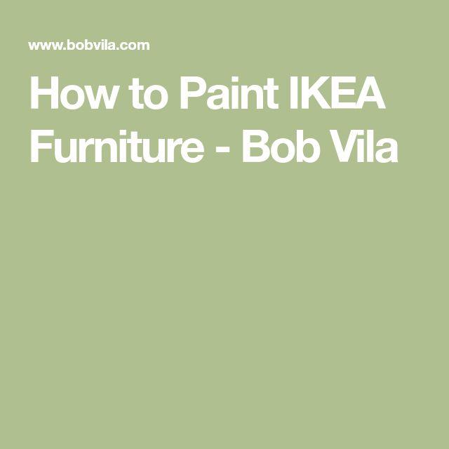How to Paint IKEA Furniture - Bob Vila