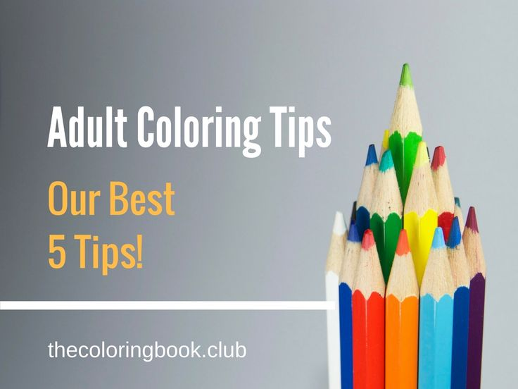 Find out our favorite adult coloring tips as thecoloringbook.club bring you their best 5 tips for enjoying adult coloring!
