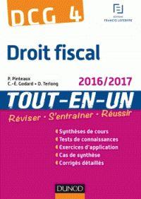 Patrick Pinteaux et Charles-Edouard Godard - DCG 4 Droit fiscal tout-en-un - A jour au 15 juin 2016. - Agrandir l'image