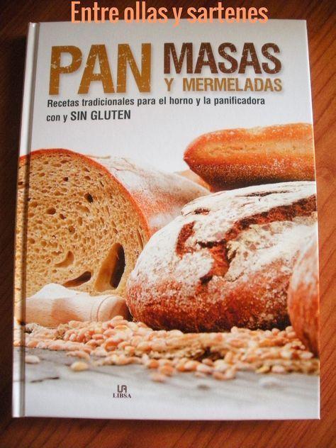 Entre ollas y sartenes: Nuevo libro recetas Panes, Masas y Mermerladas de Panificadora Lidl.