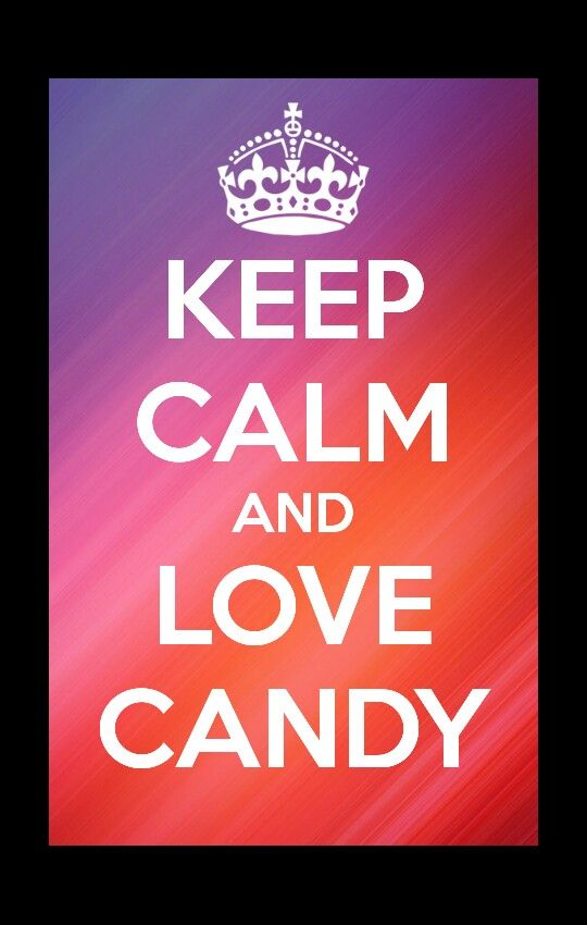 Get the keep calm app AND love candy