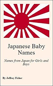 Japanese Baby Names: Names from Japan for Girls and Boys - Kindle edition by Jeffrey Fisher. Health, Fitness & Dieting Kindle eBooks @ Amazon.com.