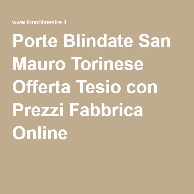 Porte Blindate San Mauro Torinese Offerta Tesio con Prezzi Fabbrica Online