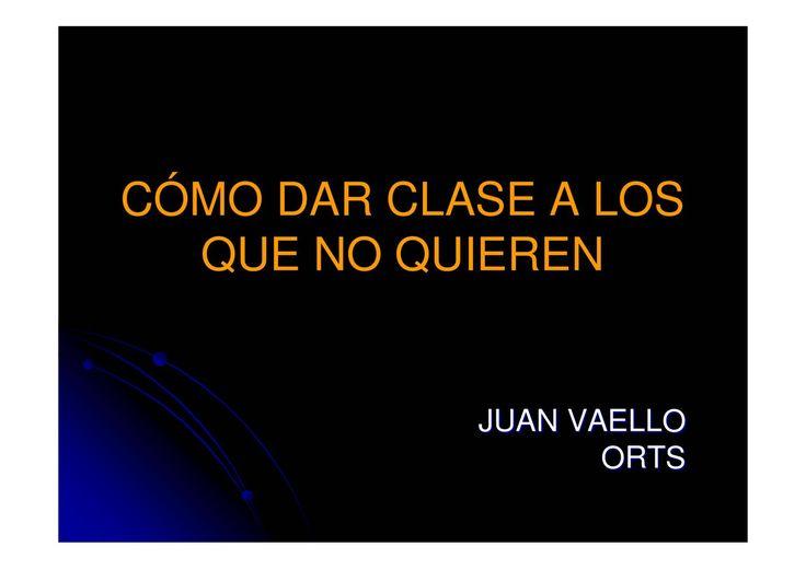 Ponencias de Juan Vaello Orts en el curso Cómo dar clase a los que no quieren. CPR de Avilés - Occidente. 8, 9 y 10 de enero de 2013.