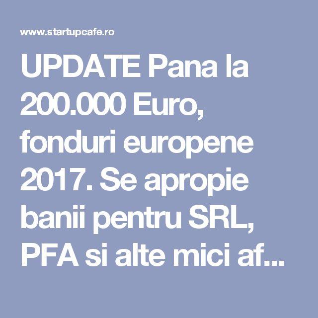 UPDATE Pana la 200.000 Euro, fonduri europene 2017. Se apropie banii pentru SRL, PFA si alte mici afaceri non-agricole la sate. Descarca Ghidurile solicitantului si domeniile eligibile. S-a anuntat cand se fac inscrierile - Finantari - Startup Cafe