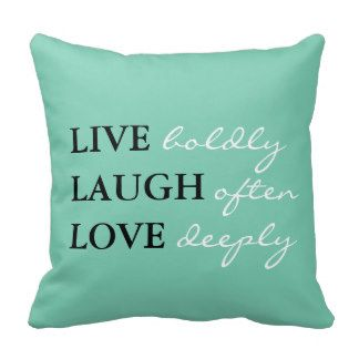 Throw Pillows with Sayings | With Quotes Pillows - With Quotes Throw Pillows | Zazzle