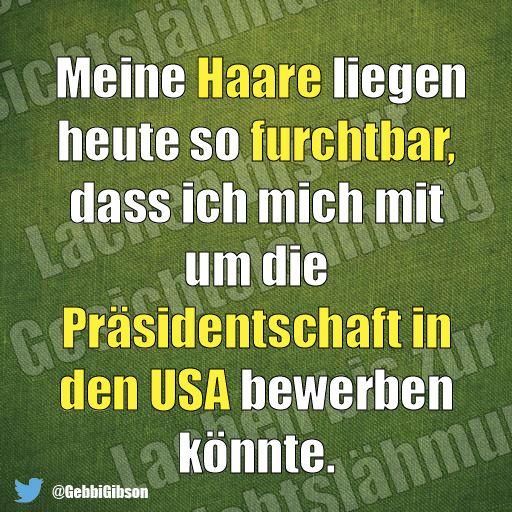 ....Haare/Präsidentschaft USA ☺☺☺ Mehr