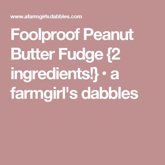 Foolproof Peanut Butter Fudge {2 ingredients!} • a farmgirl's dabbles