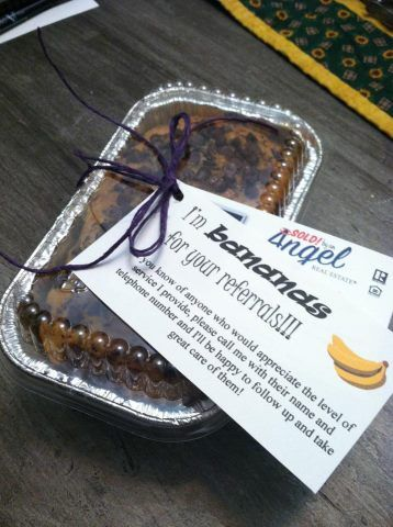 "Banana Bread ""I'm bananas for your referrals"" http://www.allserviceus.com/"