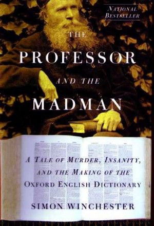 The Professor and the Madman by Simon Winchester. Brilliant and entertaining. Actually makes the reader want to go out and purchase the complete OED.Book Club, Worth Reading, English Dictionary, Simon Winchester, Murder, Madman, Book Worth, Oxfords English, Professor