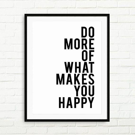 Inspirierende Angebot Drucken Angebot Poster Typografie Motivational Poster Print schwarz weiße Wand Office Decor - Do, die mehr von dem, was macht dich glücklich