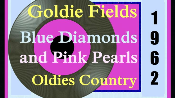 Goldie Fields - Blue Diamonds and Pink Pearls 1962. Classic country female singers in 60s.