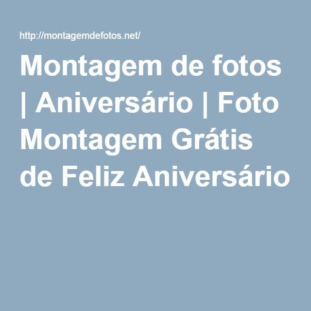 Montagem de fotos   Aniversário   Foto Montagem Grátis de Feliz Aniversário