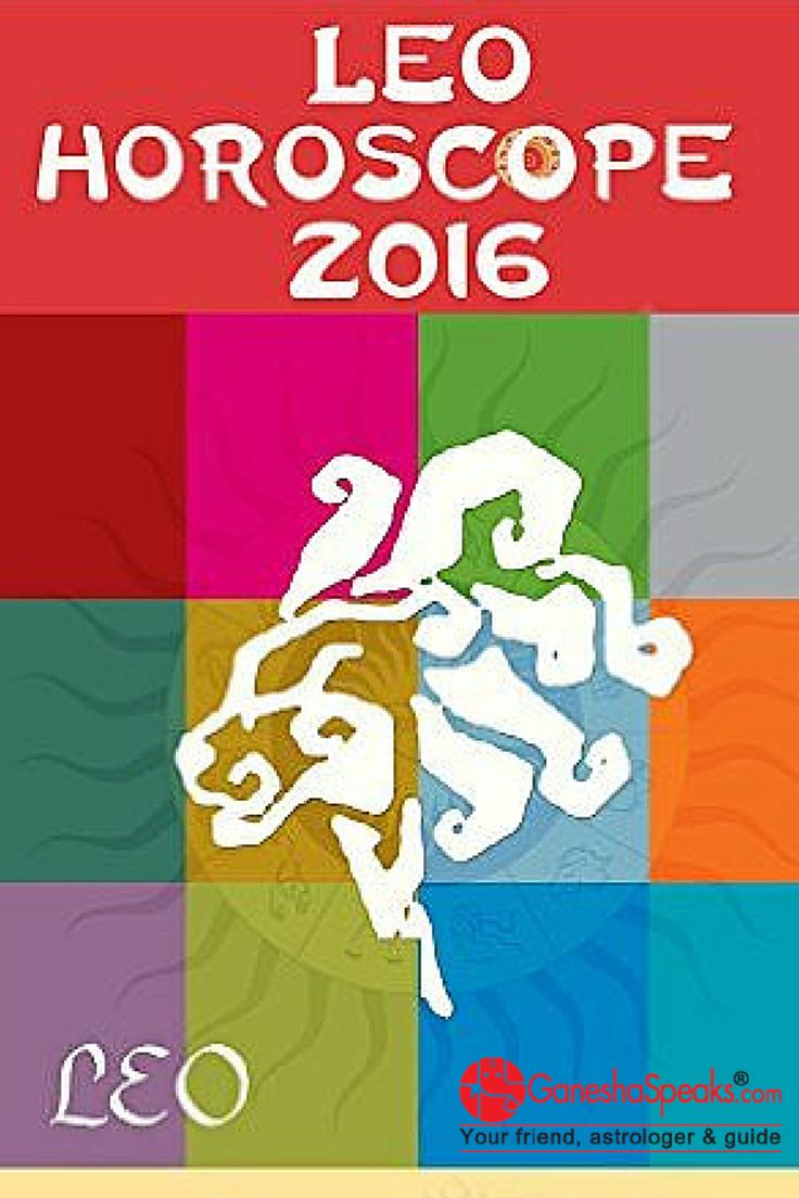 Leo Horoscope 2016 - Ganesha feels that Effective time management and discipline will reward you with plenty of benefits. Get detailed free Leo Horoscope predictions for 2016 online at Ganeshaspeaks.com