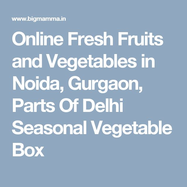 Online Fresh Fruits and Vegetables in Noida, Gurgaon, Parts Of Delhi Seasonal Vegetable Box