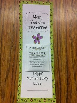 Mother's Day FREEBIE idea: Mom, You are TEA-riffic! Just had a tea bag to it and you are all set!