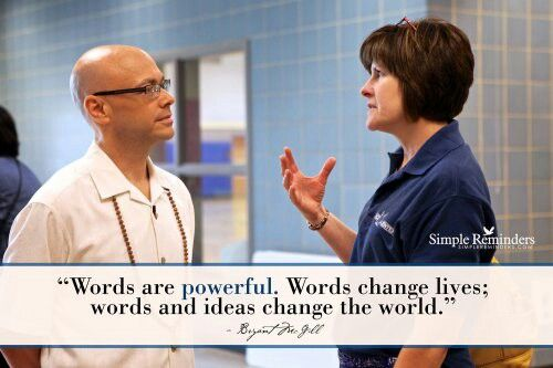 Watch your words they are powerful..