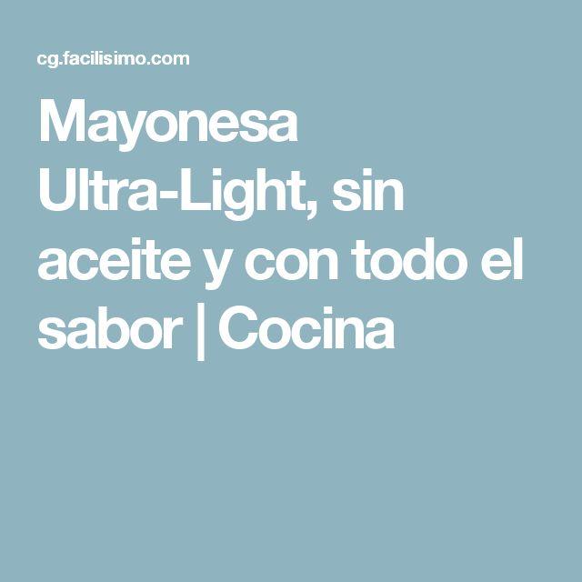 Mayonesa Ultra-Light, sin aceite y con todo el sabor | Cocina