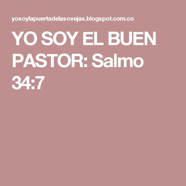 YO SOY EL BUEN PASTOR: Salmo 34:7