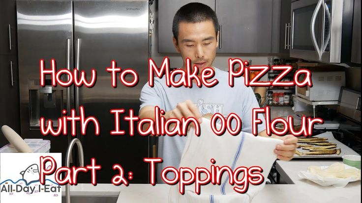 How to Make Pizza with Italian 00 Flour Part 2: Toppings
