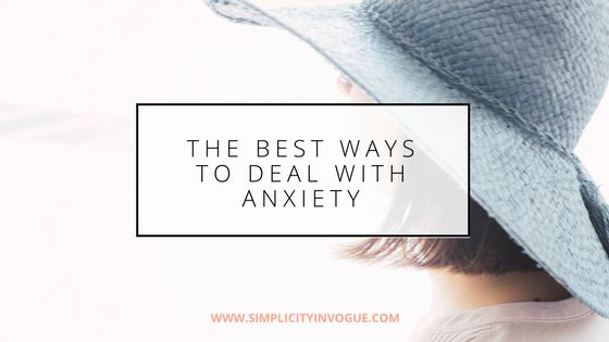 The best ways to deal with anxiety