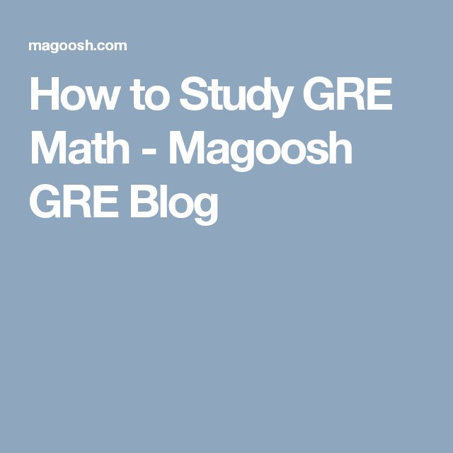 How to Study GRE Math - Magoosh GRE Blog