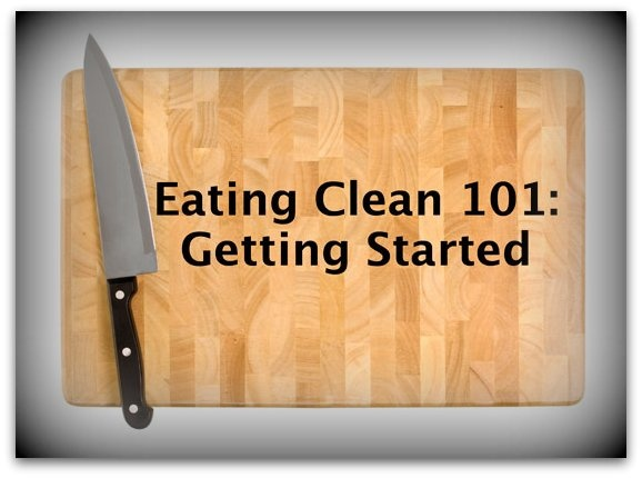 Eat Clean. A helpful how-to to stay on track, good info, simple to follow
